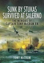 46703 - McCrum, T. - Sunk by Stukas, survived at Salerno. The Memoirs of Captain Tony McCrum RN