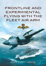 46705 - Higgs, G. - Frontline and Experimental Flying with the Fleet air Arm