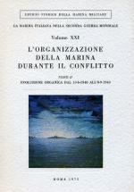 46712 - Fioravanzo, G. - Organizzazione della Marina durante il conflitto. Tomo II Evoluzione organica dal 10-6-1940 all'8-9-1943 (L')