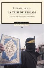 46726 - Lewis, B. - Crisi dell'Islam. Le radici dell'odio verso l'Occidente