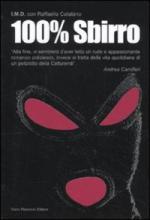 46731 - I.M.D.-Catalano, -R. - 100% Sbirro. Avventure e disavventure di un poliziotto della catturandi