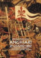 46751 - Predonzani, M. - Anghiari 29 giugno 1440. La battaglia, l'iconografia, le compagnie di ventura, l'araldica