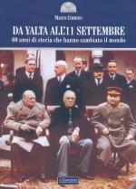 46753 - Cimmino, M. - Da Yalta all'11 settembre. 60 anni di storia che hanno cambiato il mondo
