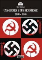 46759 - Martelli, M. - Guerra e due resistenze 1940-1946 (Una)
