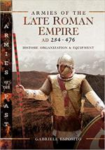 46767 - Esposito, G. - Armies of the Late Roman Empire AD 284 to 476. History, Organization and Uniforms