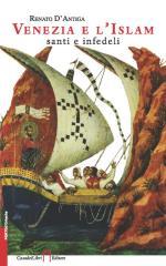 46768 - D'Antiga, R. - Venezia e l'Islam, santi e infedeli