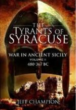 46789 - Champion, J. - Tyrants of Syracuse. War in Ancient Sicily Vol 1: 480-367 BC (The)