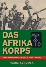 46823 - Kurowski, F. - Afrika Korps. Erwin Rommel and the Germans in Africa 1941-1943 (Das)