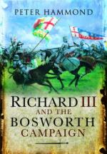 46832 - Hammond, P. - Richard III and the Bosworth Campaign