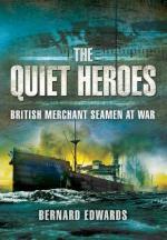 46833 - Edwards , B. - Quiet Heroes. British Merchant Seamen at War 1939-1945 (The)