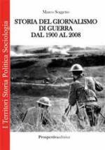 46844 - Soggetto, M. - Storia del giornalismo di guerra dal 1900 al 2008