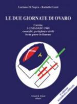 46857 - Di Sopra-Cozzi, L.-R. - Due giornate di Ovaro. Carnia 1-2 maggio 1945: cosacchi, partigiani e civili in un paese in fiamme (Le)
