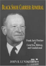 46922 - Lundstrom, J.B. - Black Shoe Carrier Admiral. Frank Jack Fletcher at Coral Seas, Midway, and Guadalcanal