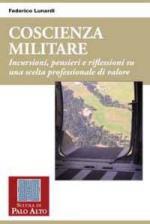 46926 - Lunardi, F. - Coscienza militare. Incursioni, pensieri e riflessioni su una scelta professionale di valore