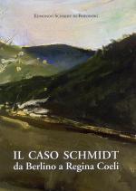 46937 - Schmidt di Friedberg, E. - Caso Schmidt da Berlino a Regina Coeli (Il)