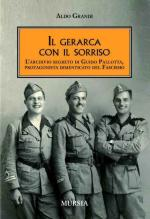 46939 - Grandi, A. - Gerarca con il sorriso. L'archivio segreto di Guido Pallotta, un protagonista dimenticato del Fascismo (Il)