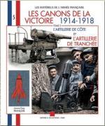 46945 - Francois, G. - Materiels de l'Armee Francaise 05: Canons de la Victoire 1914-1918. Tome 3: L'artillerie de cote, l'artllerie de tranchee