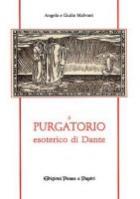 46950 - Malvani-Malvani, G.-A. - Purgatorio esoterico di Dante (Il)