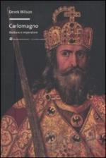 46972 - Wilson, D. - Carlomagno. Barbaro e Imperatore