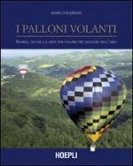 46983 - Majrani, M. - Palloni volanti. Storia, tecnica e arte per volare piu' leggeri dell'aria