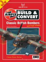 46987 - Hatcher, G. - Build and Convert 05: Classic British Bombers and Mud Movers. 6 Kits Featured