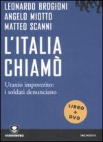 47042 - Brogioni-Miotto-Scanni, L.-A.-M. - Italia chiamo'. Uranio impoverito: i soldati denunciano. Libro+DVD (L')
