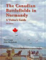47110 - Copp-Bechthold, T.-M. - Canadian Battlefields in Normandy. A Visitor's Guide