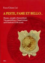 47156 - Lai, E.C. - A peste, fame et bello. Donne, streghe e benandanti. Vita quotidiana e inquisizione nel Friuli del XVII secolo
