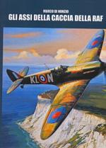 47172 - Di Nunzio, M. - Assi della caccia della RAF (Gli)