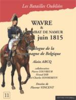 47178 - AAVV,  - Batailles Oubliees 11: Wavre et le combat de Namur 18-21 Juin 1815. Epilogue de la Campagne de Belgique