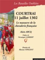 47179 - Arcq-Lambert-Vincent, A.-V.-F. - Batailles Oubliees 12: Courtrai 11 juillet 1302. Le massacre de la chevalerie francaise