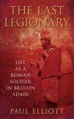 47222 - Elliott, P. - Last Legionary. Life as Roman Soldier AD 400 (The)