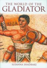 47223 - Shadrake, S. - World of the Gladiator (The)