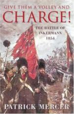 47225 - Mercer, P. - Give them a Volley and Charge! The Battle of Inkermann 1854
