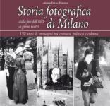 47238 - AAVV,  - Storia fotografica di Milano. Dalla fine dell'800 ai giorni nostri