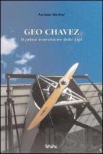 47239 - Martini, L. - Geo Chavez. Primo trasvolatore delle Alpi