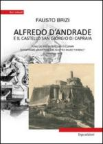 47298 - Brizi, F. - Alfredo D'Andrade e il castello San Giorgio di Capraia. Uno dei piu' interessanti esempi di fortezze marittime del nostro mare