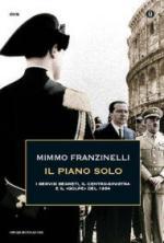 47300 - Franzinelli, M. - Piano Solo. I servizi segreti, il centro-sinistra e il 'golpe' del 1964 (Il)