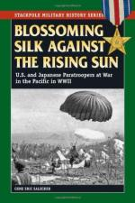 47307 - Salecker, E.G. - Blossoming Silk Against the Rising Sun. US and Japanese Paratroopers at War in the Pacific in World War II