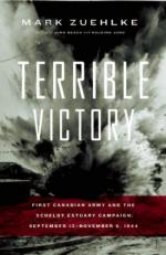 47326 - Zuehlke, M. - Terrible Victory. First Canadian Army and the Scheldt Estuary Campaign: September 13 - November 6, 1944