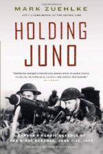 47329 - Zuehlke, M. - Holding Juno. Canada's Heroic Defence of the D-Day Beaches: June 7-12, 1944
