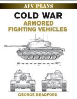 47330 - Bradford, G. - AFV Plans: Cold War Armored Fighting Vehicles