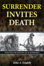 47338 - English, J.A. - Surrender Invites Death. Fighting the Waffen SS in Normandy