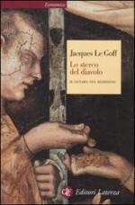 47354 - Le Goff, J. - Sterco del diavolo. Il denaro nel Medioevo (Lo)