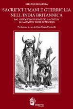 47356 - Beggiora, S. - Sacrifici umani e guerriglia nell'India Britannica