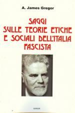 47359 - Gregor, A.J. - Saggi sulle teorie etiche e sociali dell'Italia fascista