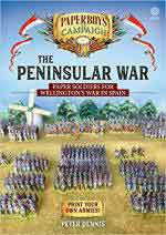 47369 - Dennis, P. - Paperboys on Campaign: Peninsular War. Paper Soldiers for Wellington's War in Spain