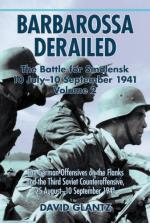 47370 - Glantz, D.M. - Barbarossa Derailed. The Battles for Smolensk Vol 2: 10 July-10 September 1941