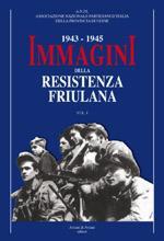 47403 - ANPI,  - Immagini della Resistenza friulana 1943-1945 Vol 1