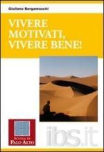 47406 - Bergamaschi, G. - Vivere motivati, vivere bene!